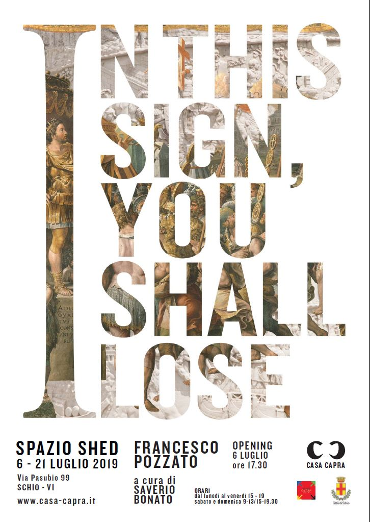 In this sign, you shall lose - personale di Francesco Pozzato
